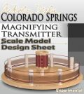 Colorado Springs Magnifying Transmitter Scale Model Design Sheet