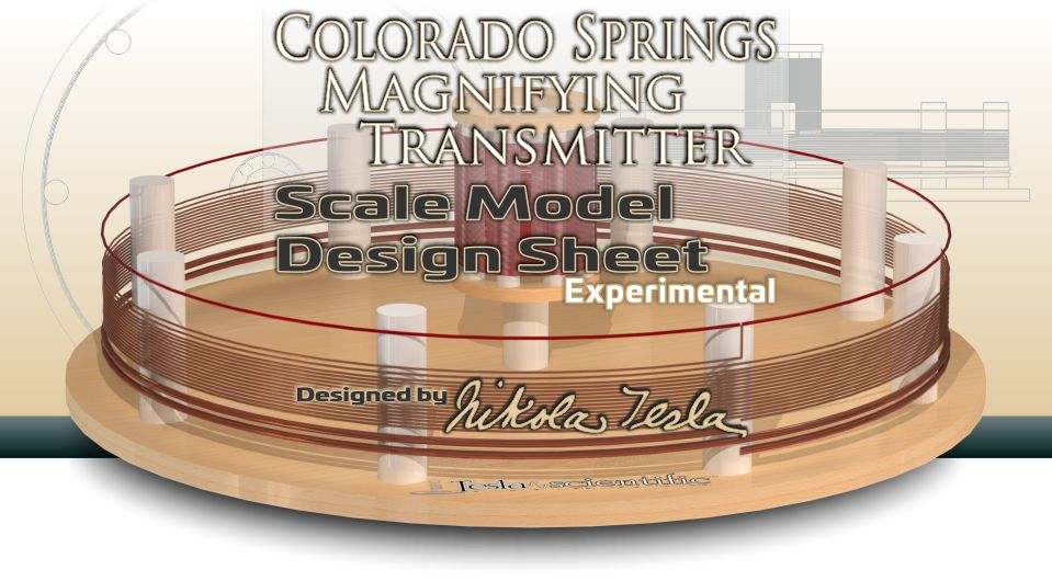 Colorado springs magnifying transmitter scale model design sheet colorado springs magnifying transmitter scale model design sheet tesla scientific sciox Gallery